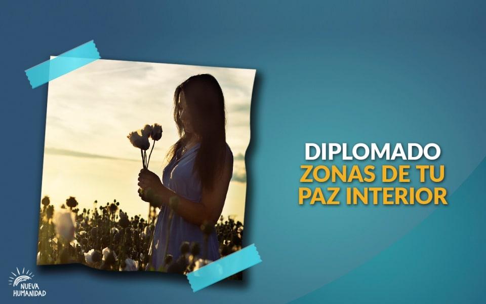 Nueva Humanidad Cursos Diplomado Zonas Paz Interior