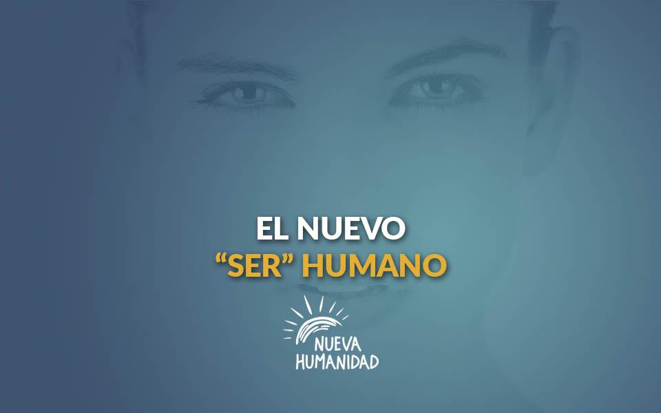"""El nuevo """"ser"""" humano"""