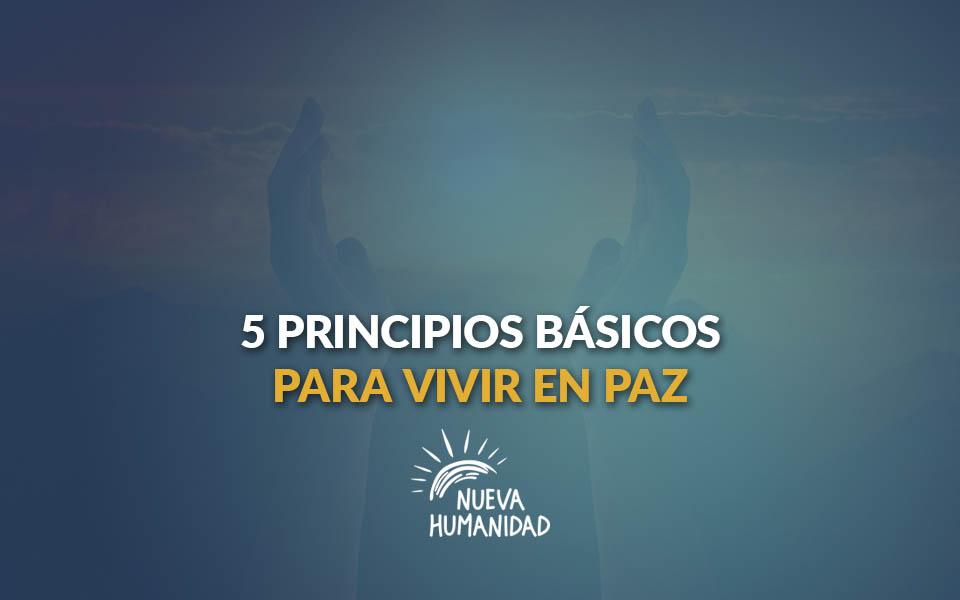 5 principios básicos para vivir en paz