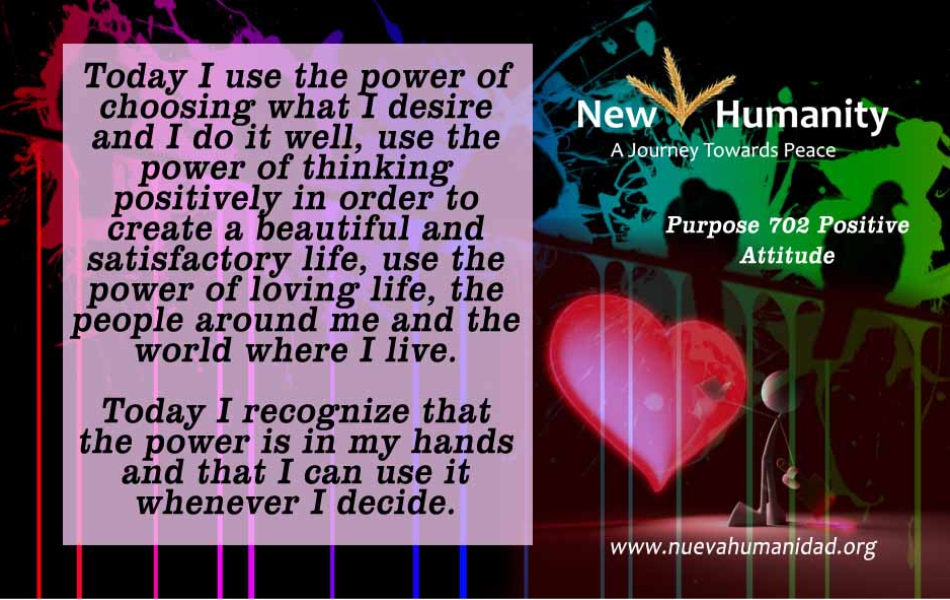 Nueva Humanidad Purpose 702 Positive Attitude