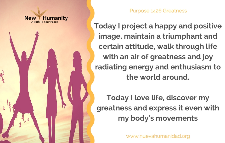Nueva Humanidad Purpose 1426 Greatness