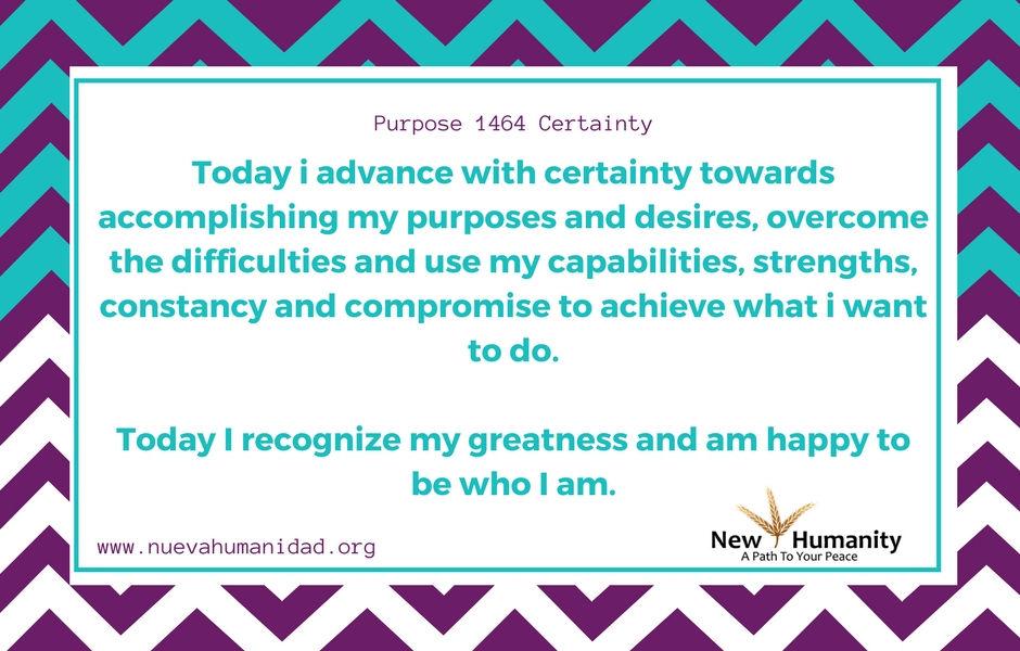 Nueva Humanidad Purpose 1464 Certainty
