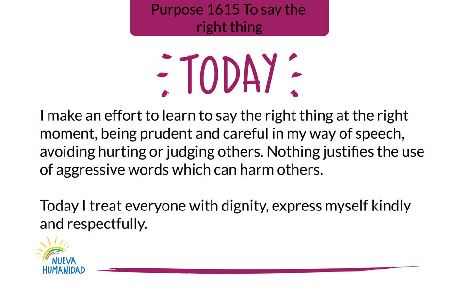 Purpose 1615 To say the right thing