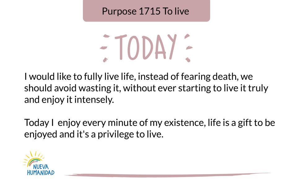 Purpose 1715 To live