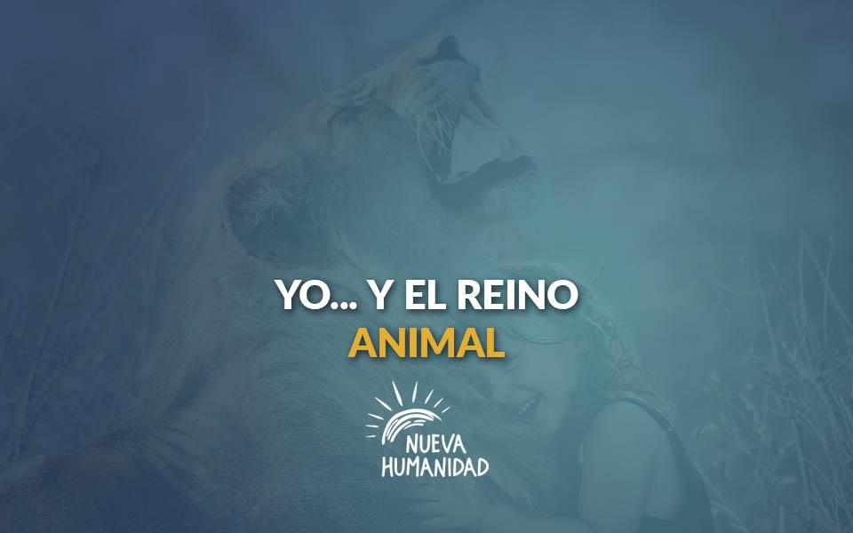 Yo… y el reino animal.
