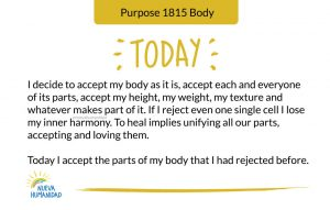 Today I accept the parts of my body that I had rejected before.