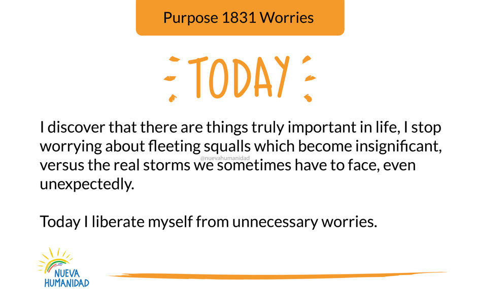 Today I liberate myself from unnecessary worries.