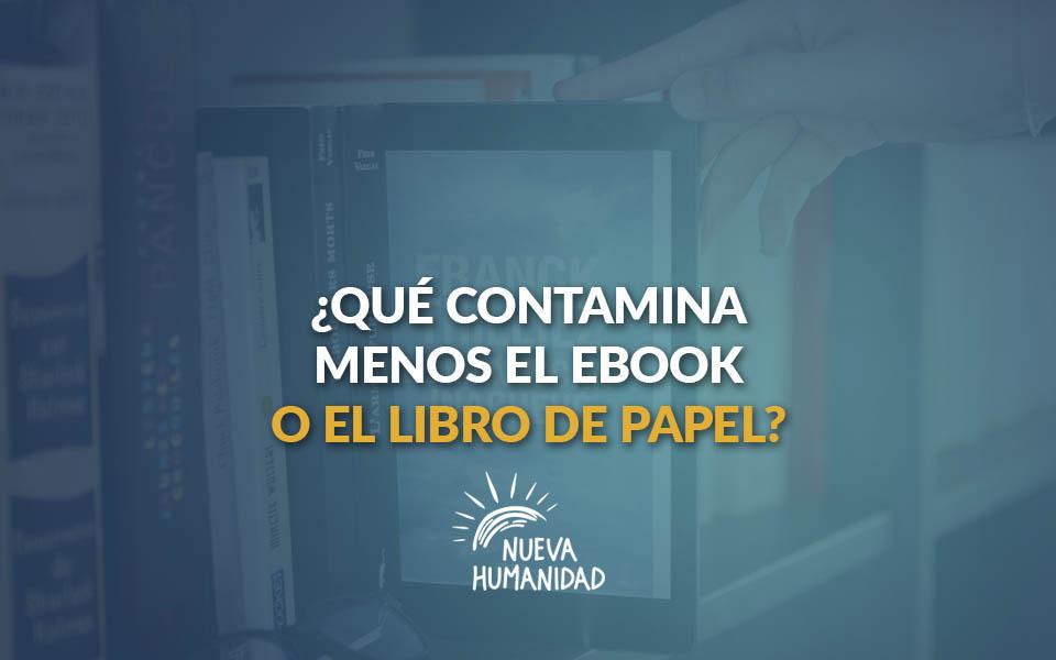 ¿Qué contamina menos el eBook o el libro de papel?