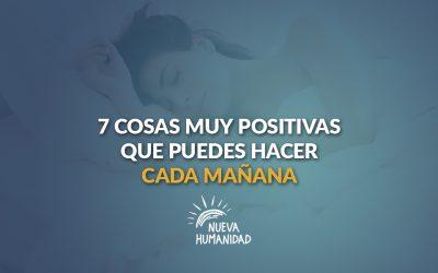 7 cosas muy positivas que puedes hacer cada mañana