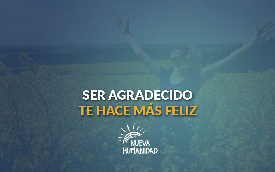 Ser agradecido te hace más feliz