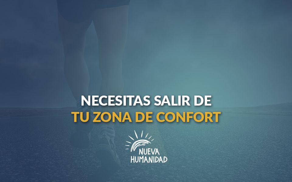 Necesitas salir de tu zona de confort
