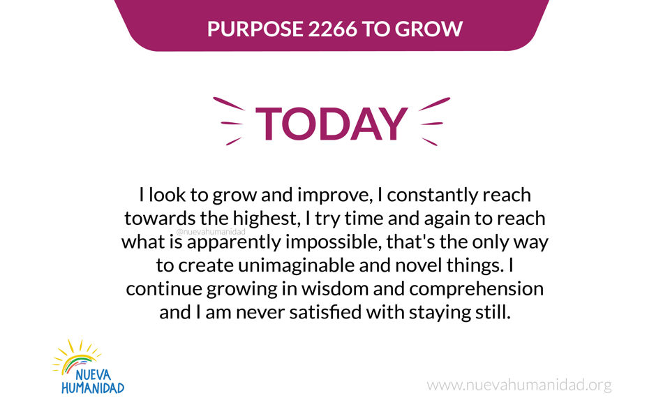 Purpose 2266 To grow