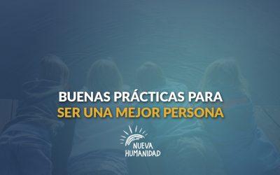 Buenas prácticas para ser una mejor persona