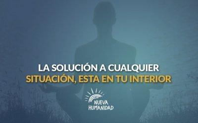La solución a cualquier situación está en tu interior