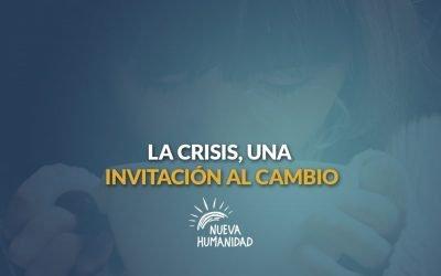 Las crisis, una invitación al cambio.