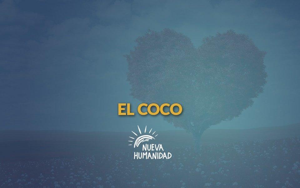Nueva Humanidad – El coco