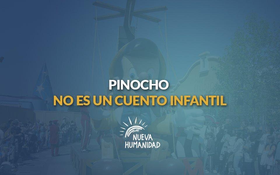 Nueva Humanidad – Pinocho no es un cuento infantil