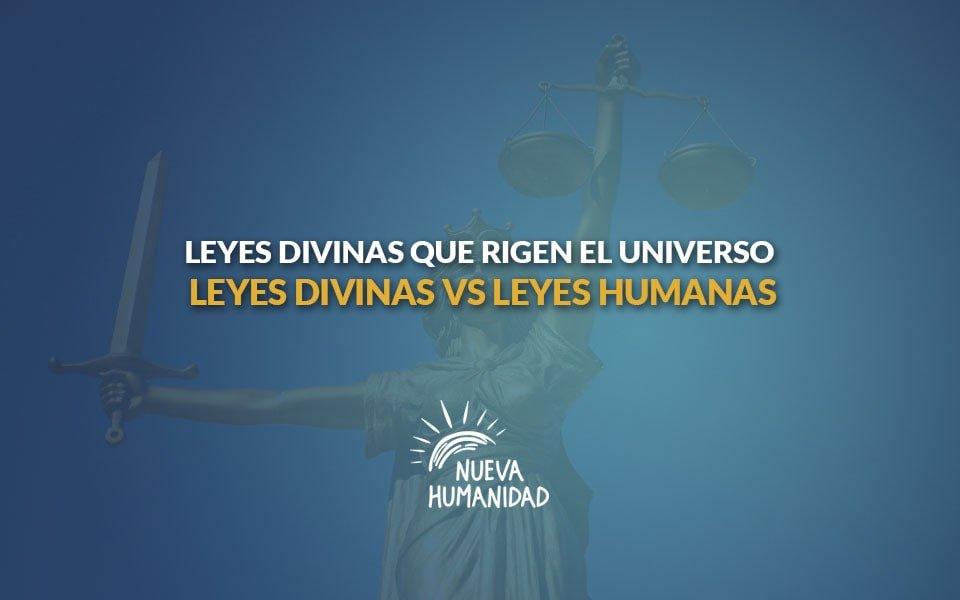 Nueva Humanidad – Leyes divinas versus leyes humanas