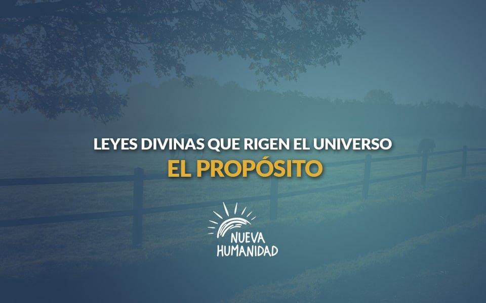 Nueva Humanidad - Leyes divinas que rigen el universo – El propósito