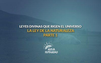 La ley de la naturaleza – Primera parte. Leyes divinas que rigen el universo