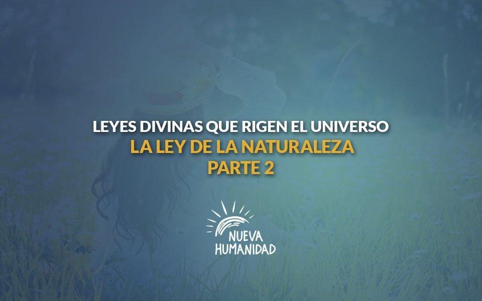 Nueva Humanidad - La ley de la naturaleza – Segunda parte – Leyes divinas que rigen el universo