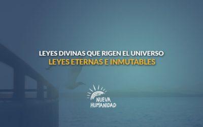 Leyes eternas e inmutables – Leyes Divinas