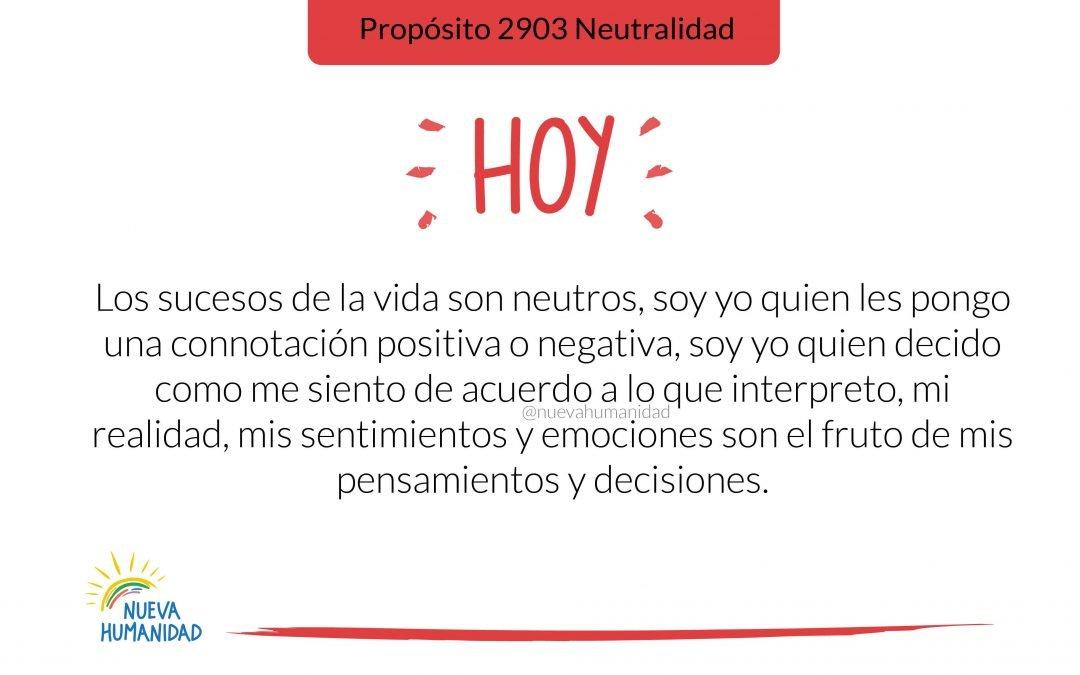 Propósito 2903 Neutralidad