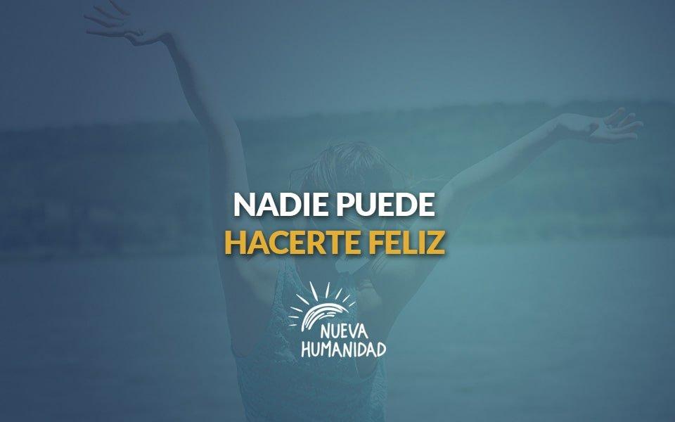 Nadie puede hacerte feliz